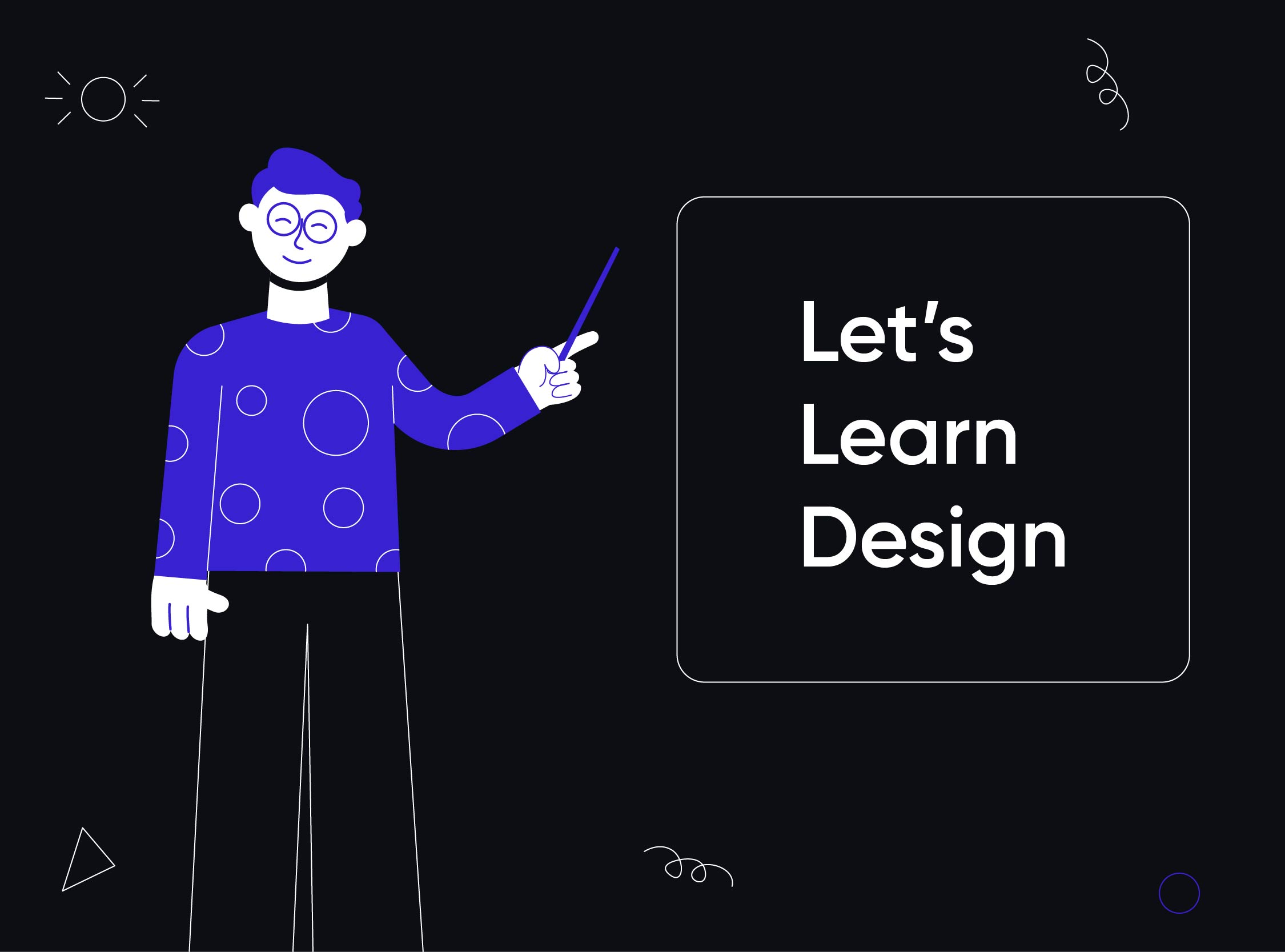 Dear Clients, Let's learn Design.